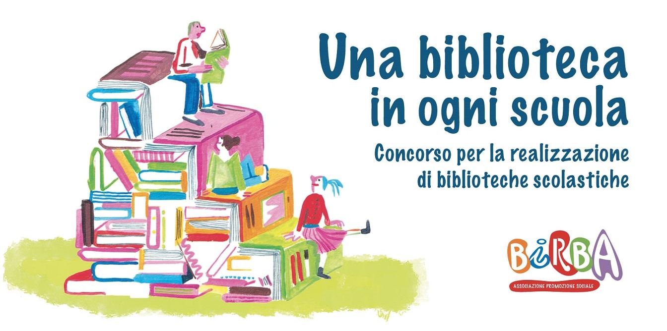 'Una biblioteca in ogni scuola' - BiRBA torna anche quest'anno  a premiare il miglior progetto di realizzazione o di sviluppo  di una biblioteca scolastica